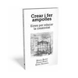 """""""Crear i fer ampolles"""", el nou llibre"""