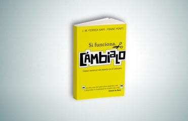 Si funciona cámbialo - libro - Franc Ponti